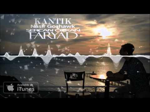 Dj Kantik & Nasir Goshawk & Sercan Ozkan - Faryad (Original Mix)