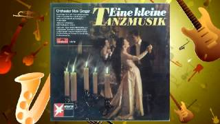 Оркестр Макса Грегера. Max Greger - Eine kleine Tanzmusik (1966)