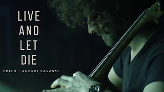 Live And Let Die Cello Concerto | Andrei Cavassi