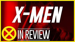 X-Men - Every X-Men Movie Reviewed & Ranked