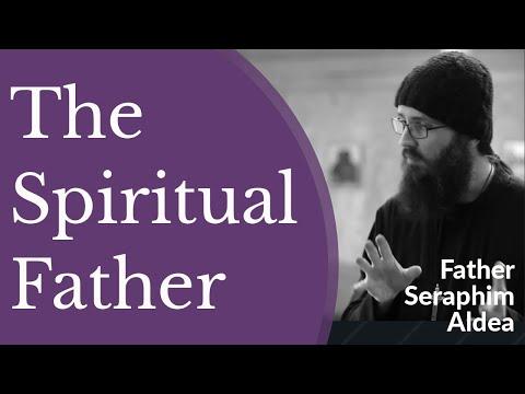 Father Seraphim Aldea - The Spiritual Father in the Orthodox Tradition