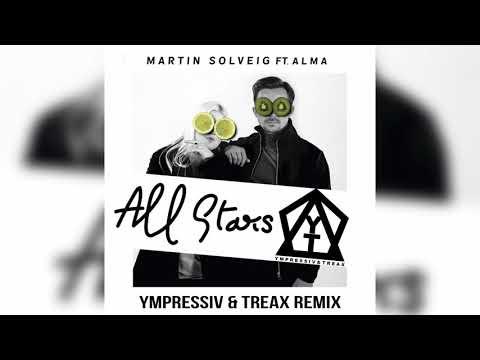 Martin Solveig - All Stars ft. ALMA (Ympressiv & TREAX Remix) Mp3