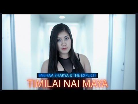 Snehaa Shakya & The Explicit - Timilai Nai Maya | New Nepali Song (Official Music Video) Nepali Rap