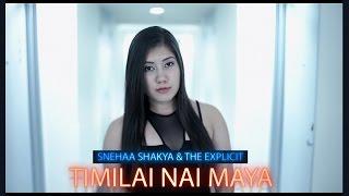 Snehaa Shakya & The Explicit - Timilai Nai Maya   New Nepali Song (Official Music Video) Nepali Rap