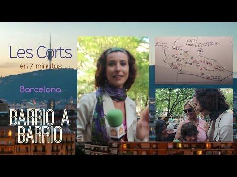 Les corts en 7 minutos- Barcelona Barrio a Barrio