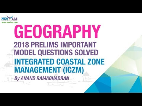 INTEGRATED COASTAL ZONE MANAGEMENT (ICZM) | 2018 PRELIMS IMPORTANT MODEL QUESTION SOLVED | NEO IAS