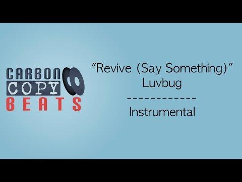 Revive (Say Something) - Instrumental / Karaoke (In The Style Of Luvbug)