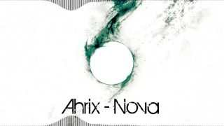 Ahrix - Nova [5 Hours Version] [384 Kbps]