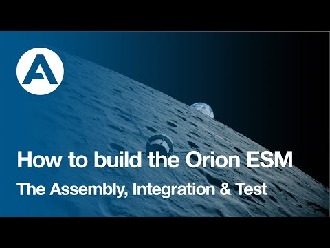 How to build the Orion ESM - Assembly, Integration & Test