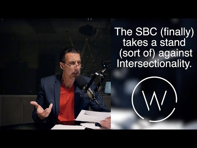The SBC (finally) takes a stand (sort of) against Intersectionality.