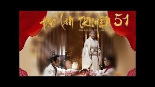 [THUYẾT MINH] - Hạo Lan Truyện - Tập 51   Phim Cổ Trang Trung Quốc 2019