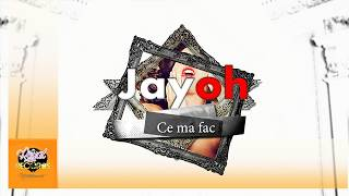 Repeat youtube video Jayoh - Ce ma fac (Official Audio)