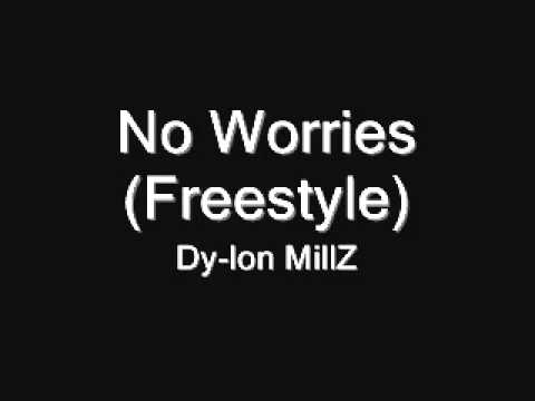 No Worries (Freestyle) - Dy-lon MillZ