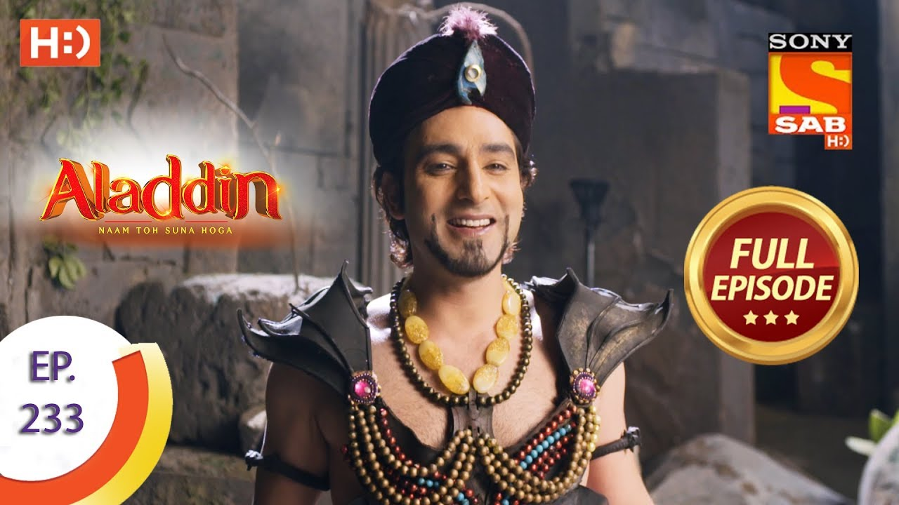 Download Aladdin - Ep 233 - Full Episode - 8th July, 2019