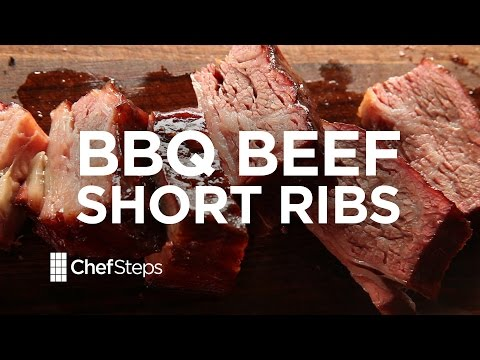 BBQ Beef Short Ribs • Sous Vide Recipe • ChefSteps