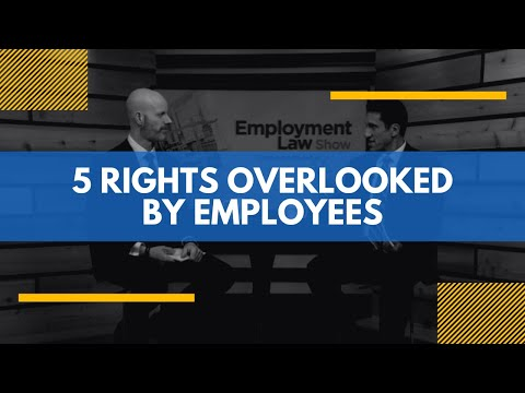 Employment Law Show: S3E23 – 5 Rights Overlooked by Employees