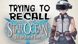 TRY TO RECALL THE PLOT OF: Star Ocean 3 Till The End Of Time