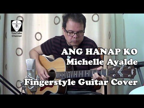 Ang Hanap Ko (Ni Yao De Ai) Fingerstyle Guitar Cover