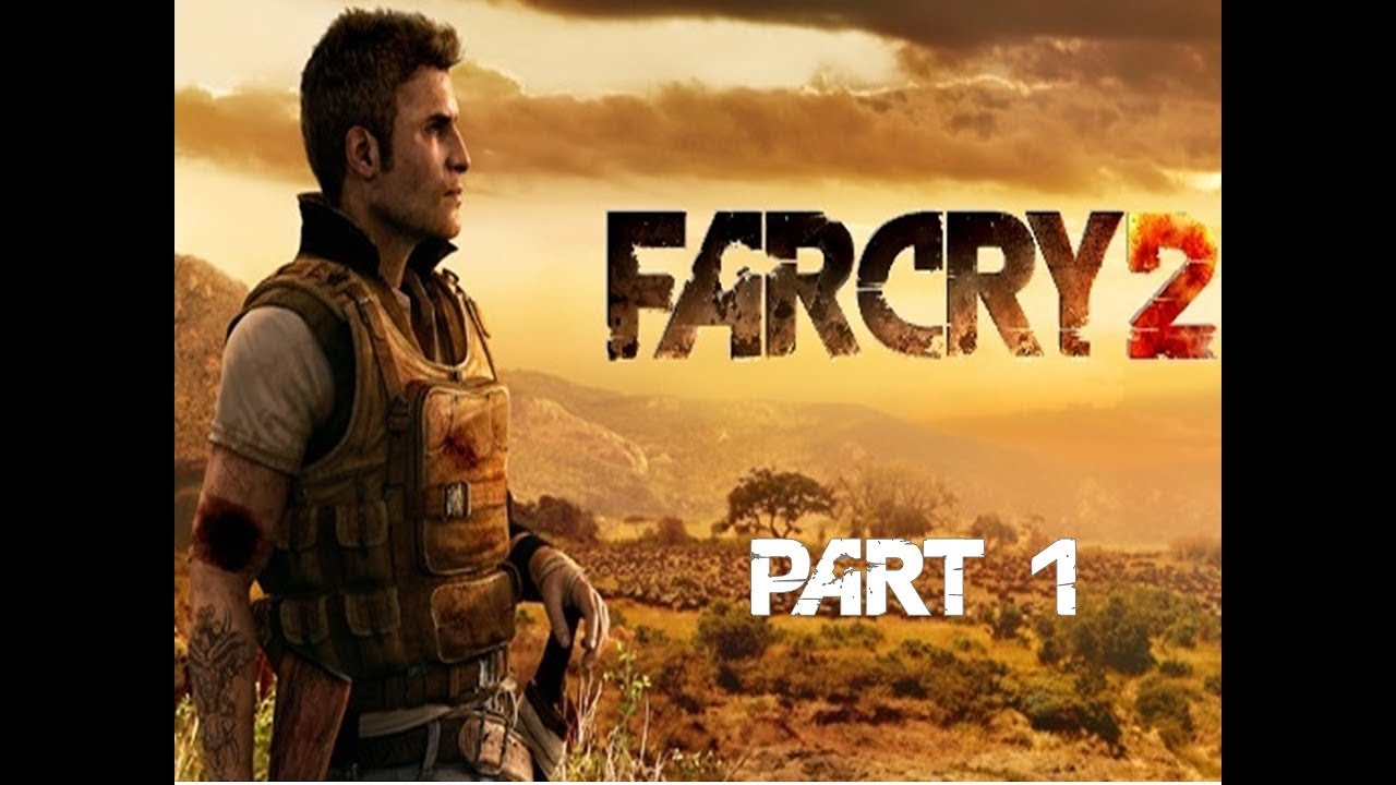 far cry 2 gameplay part 1