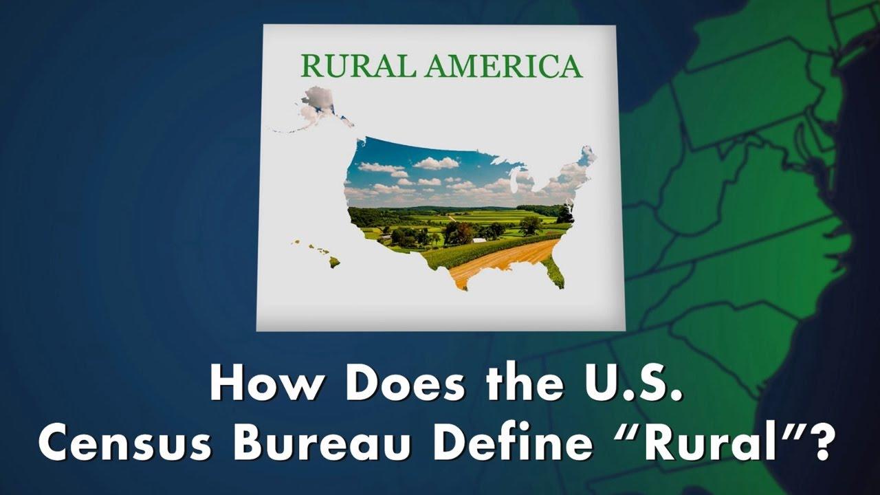 Rural America How Does The U S Census Bureau Define Rural Youtube
