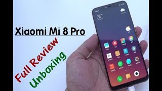 New Xiaomi Mi8 Mi 8 Pro 6.21 inch 4G Smartphone Unboxing and Full Review Price