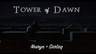 Tower of Dawn   Nesryn + Sartaq