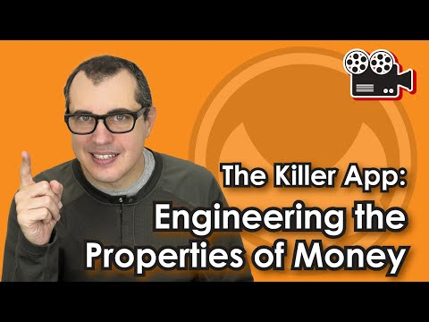 The Killer App: Engineering the Properties of Money
