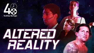 Altered Reality  (48 Hour Film Project, Los Angeles, 2018)