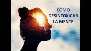 Desintoxica la Mente / Desarrollo Personal