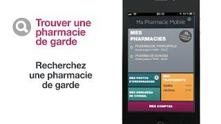 Ma Pharmacie Mobile : trouvez la pharmacie de garde la plus proche
