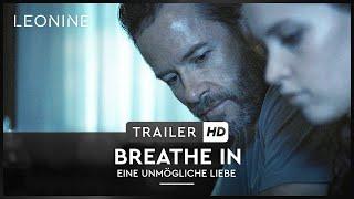 Breathe In - Eine unmögliche Liebe - Trailer (deutsch/german)