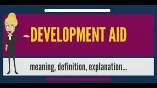 What is DEVELOPMENT AID? What does DEVELOPMENT AID mean? DEVELOPMENT AID meaning