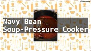 Recipe Navy Bean Soup-Pressure Cooker