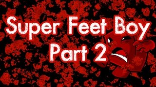 SUPER FEET BOY - I Attempt To Beat Super Meat Boy With My Feet - 2 / 4