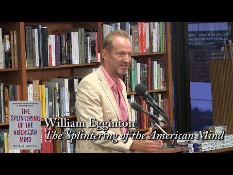 "William Egginton, ""The Splintering of the American Mind"""