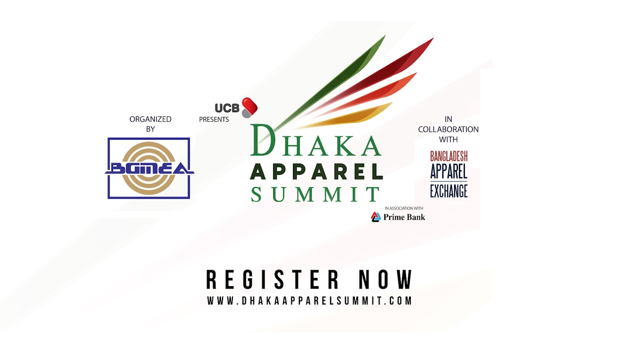 The Dhaka Apparel Summit : TOGETHER FOR A BETTER TOMMOROW