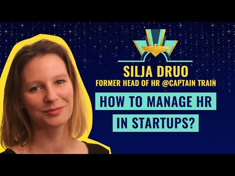 """""""How to manage HR in startups?"""" by Silja Druo, Former Head of HR @Captain Train"""