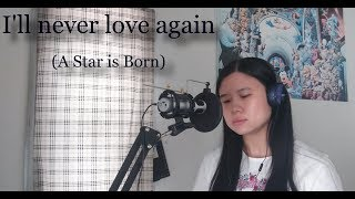 Lady Gaga - Ill Never Love Again  A Star Is Born   Cover By The Paper