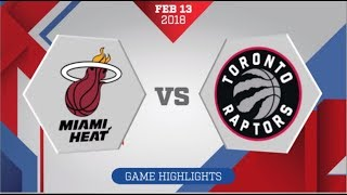 Miami Heat vs Toronto Raptors: February 13, 2018