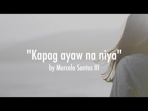 Kapag Ayaw Na Niya by Marcelo Santos III (Hugot Video # 3)
