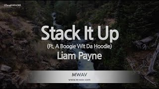 Liam Payne-Stack It Up (Ft. A Boogie Wit Da Hoodie) (Melody) [ZZang KARAOKE]