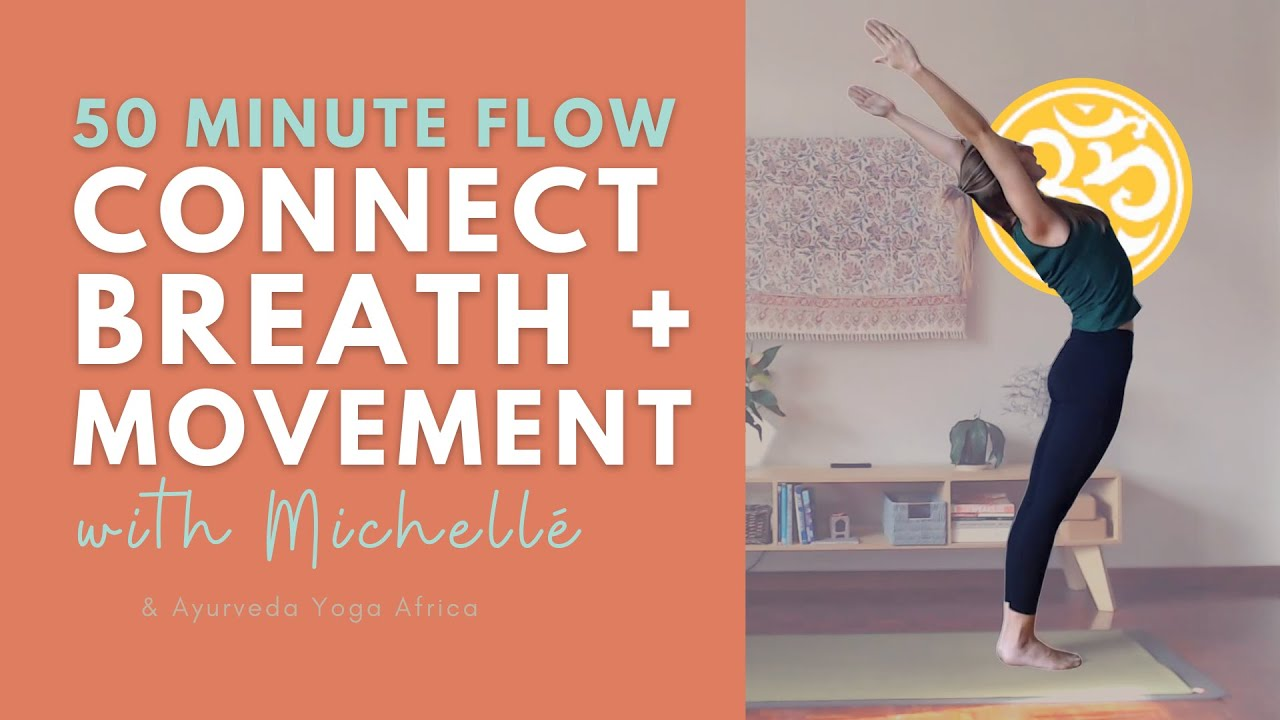 Connect Breath + Movement (50 min) | Hatha Flow Class | Ayurveda Yoga with Michellé