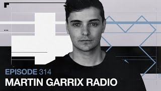 Martin Garrix Radio Episode - 314