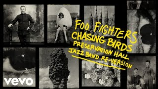 Foo Fighters - Chasing Birds (Preservation Hall Jazz Band Re-Version ( ))