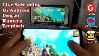 Cara Live Streaming Di Android Dengan Kamera Terpisah