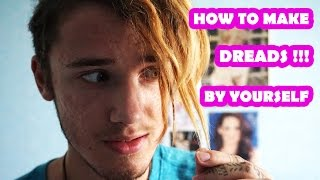 HOW TO MAKE DREADLOCKS BY YOURSELF