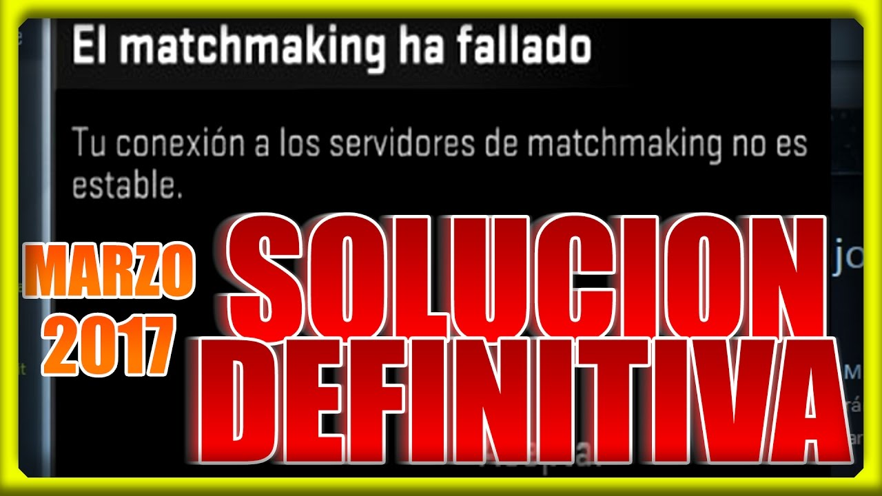 El Matchmaking Ha Fallado La Conexion No Es Estable