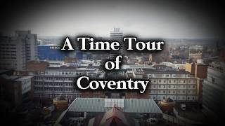 A Time Tour Of Coventry!