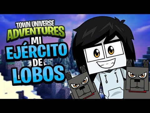 TOWN UNIVERSE ADVENTURES: MI EJÉRCITO DE LOBOS #34 (MINECRAFT SERIE DE MODS)