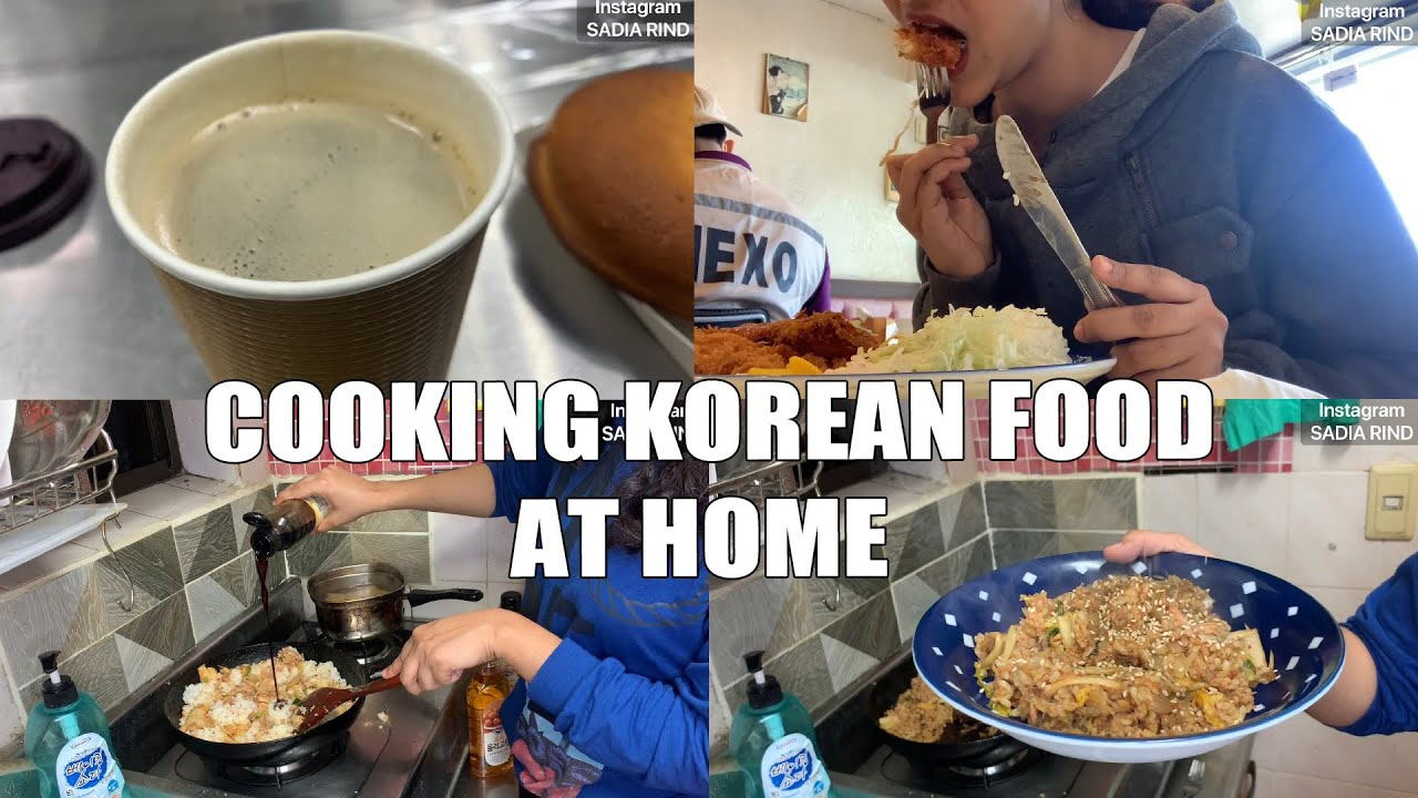 A DAY STARTS WITH COFFEE AND ENDS WITH COOKING KOREAN FRIED RICE (볶음밥) | SADIA RIND